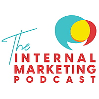 The Internal Marketing Podcast