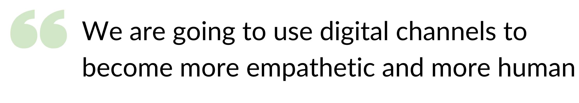 Empathy through digital channels