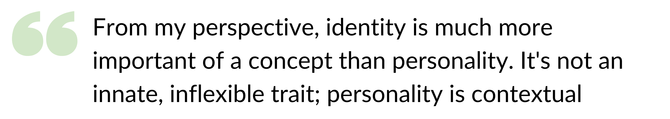 Identity is more important than personality